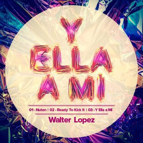Y ELLA A MI (Original Mix) - WALTER LOPEZ