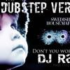 Dont u worry child - Dubstep version