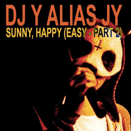 Cro vs. Gorillaz vs. Bobby Heb - Sunny, Happy (Easy - Part 2) [DJ Y alias JY]