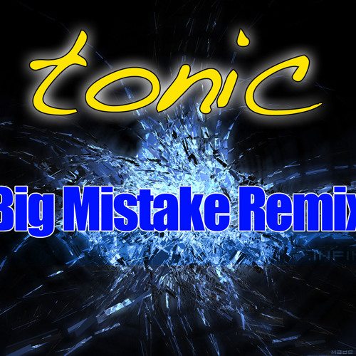 Tonic - Midival Punditz (Big Mistake Remix)