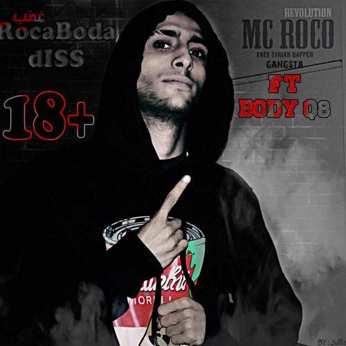 Mc RoCo ft ( BODY Q8 ) غضب روكابودا RoCaBoDa D!Ss