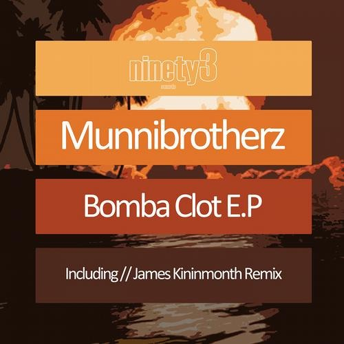 Munnibrotherz- Bomba Clot // Now Available