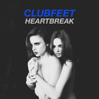 Clubfeet Heartbreak Artwork