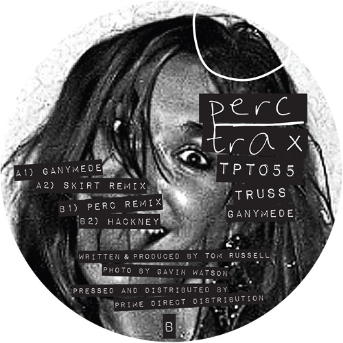Truss | Ganymede (inc. Perc & DJ Skirt Remixes) | Perc Trax