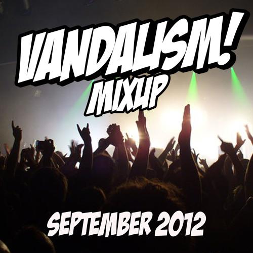 Vandalism Anthems Mixup - Sept'12