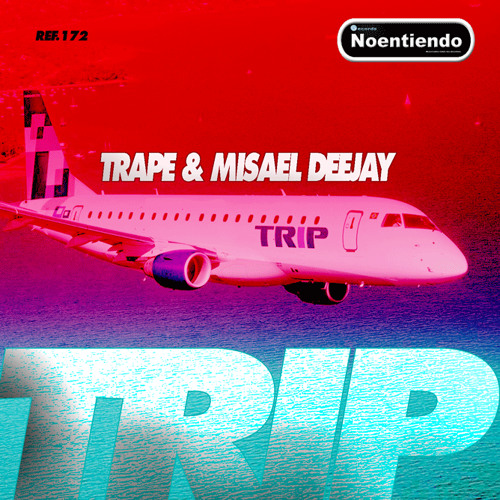 TRIP - MISAEL DEEJAY & TRAPE - ref.172 Noentiendo records - Iberican Bros