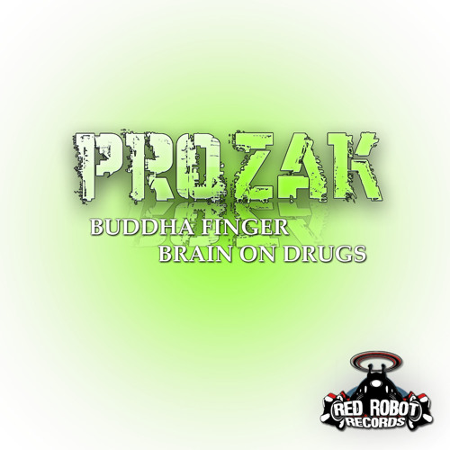 PROZAK - Buddha Finga [Red Robot Records RR206] [OUT NOW]