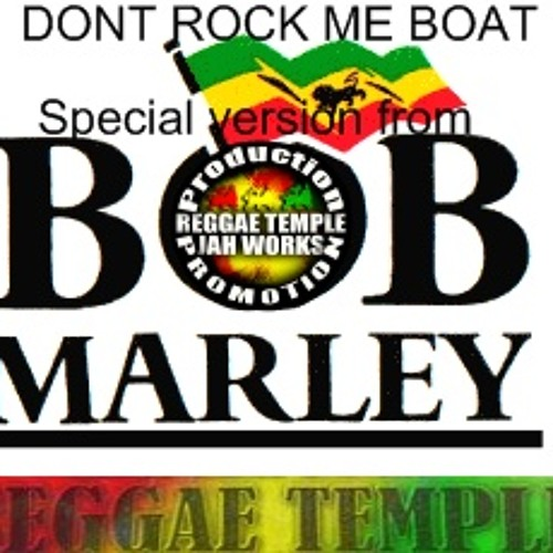 "BOB MARLEY ""DONT ROCK ME BOAT/SATIFY ME SOUL"" Remix / Riddim by Reggae Temple ♕ █▬█ █ ▀█▀ ██▓▒"