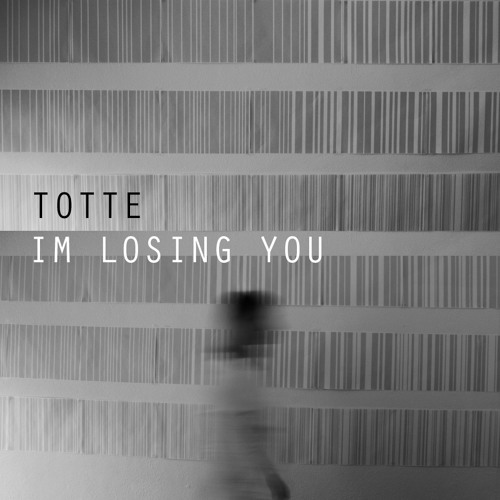 TOTTE - Im Losing You (FREE DOWNLOAD)