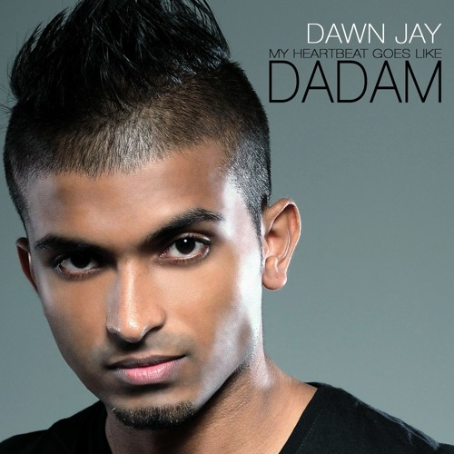 Dawn Jay - Dadam (My Heart Beat Goes Like) (Preview)