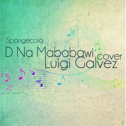 D Na Mababawi (Spongecola) Cover - Luigi Galvez