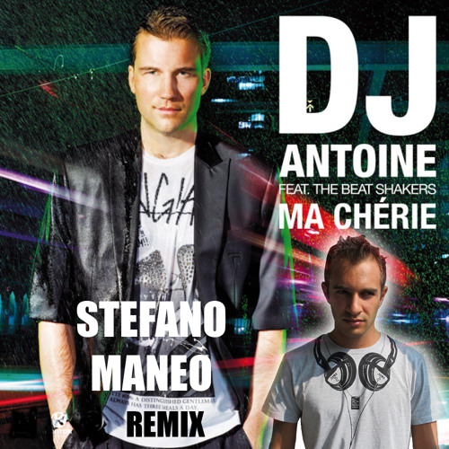 DJ Antoine feat The Beat Shakers - Ma Cherie (Stefano Maneo rmx)