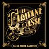 La Caravane Passe - T'as la Touche Manouche (ft. Sanseverino & Stochelo Rosenberg)