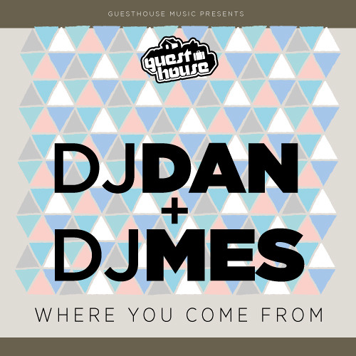DJ Dan + DJ Mes - Where you Come From (Preview)