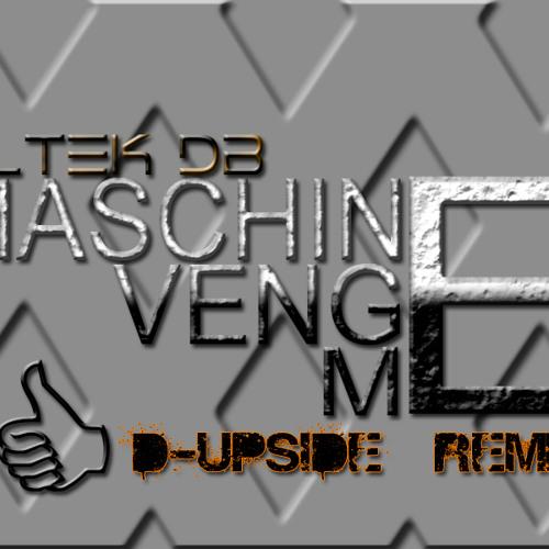 Altek db - Maschine Venge Me (D-Upside Remix) [PREVIEW]