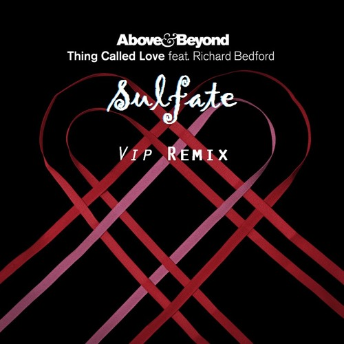 Thing Called Love [Sulfate Dubstep (V.I.P.) Remix]