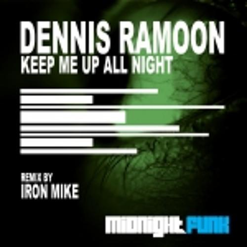 Dennis Ramoon - Keep Me Up All Night (Iron Mike Remix) -SC edit