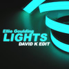 Ellie Goulding - Lights (David K Edit) * FREE DOWNLOAD