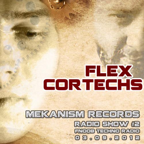 Cortechs @ MEKANISM RECORDS RADIO SHOW # 2