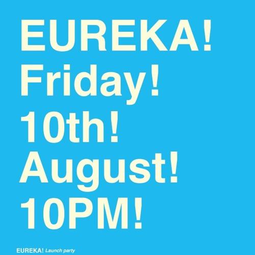 EUREKA! 10th August 2012 at Loop Tokyo