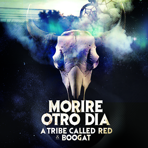 A Tribe Called Red and Boogat - Morire Otro Dia