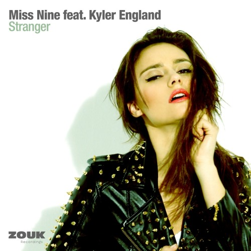 Miss Nine feat Kyler England - Stranger (Original Mix) [Zouk Recordings]