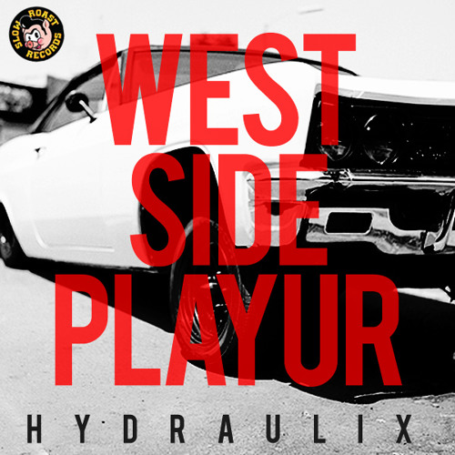 What's Cookin': Hydraulix - West Side Playur [Free Download]