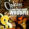 Ookay & Yung Ouij4 Board - Whoopie (Original Mix)