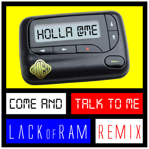 Come and Talk To Me (LackofRAM Remix)