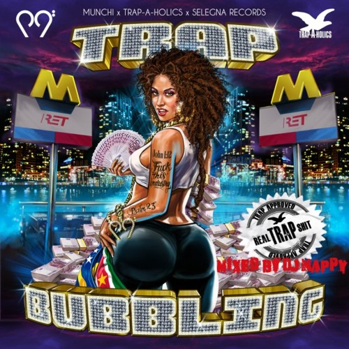 Munchi x Trap-A-Holics - Trap Bubbling Mixtape (Mix by DJ Nappy)