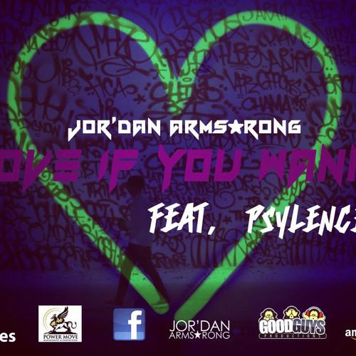 JOR'DAN ARMSTRONG - LOVE IF YOU WANNA feat. PSYLENCE