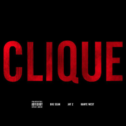 Kayne West feat. Big Sean & Jay-Z - Clique