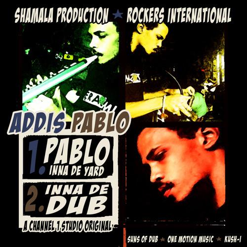 Pablo Inna de Yard + Dub - Addis Pablo & Roots Radics Band (Shamala Production)