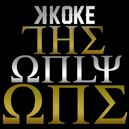 K Koke - The Only One