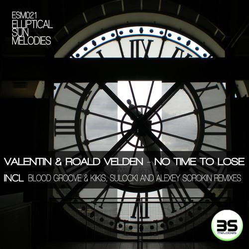 Valentin & Roald Velden - No Time To Lose (Alexey Sorokin Remix)