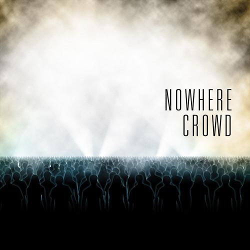 Nowhere Crowd