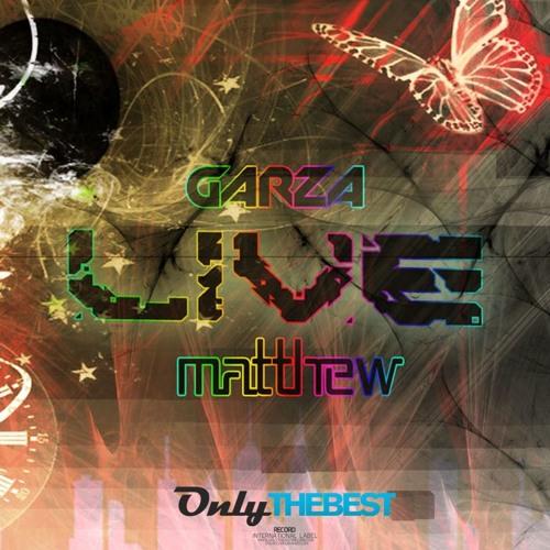 107# Garza & Matthew - Live (Edit Mix) [ Only the Best Record international ]