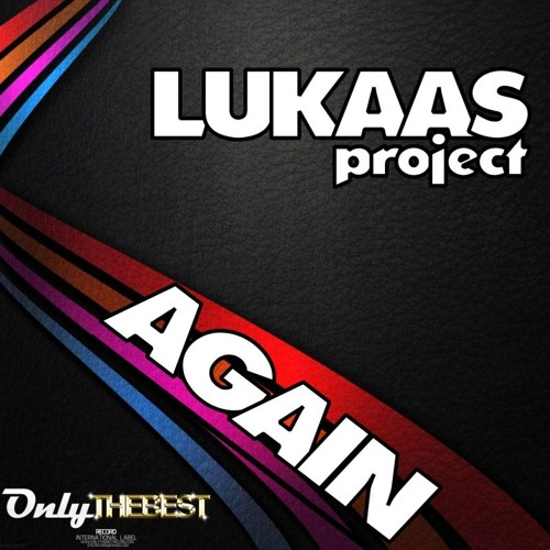 109# Lukaas Project - Again (Original Mix) [ Only the Best Record international ]