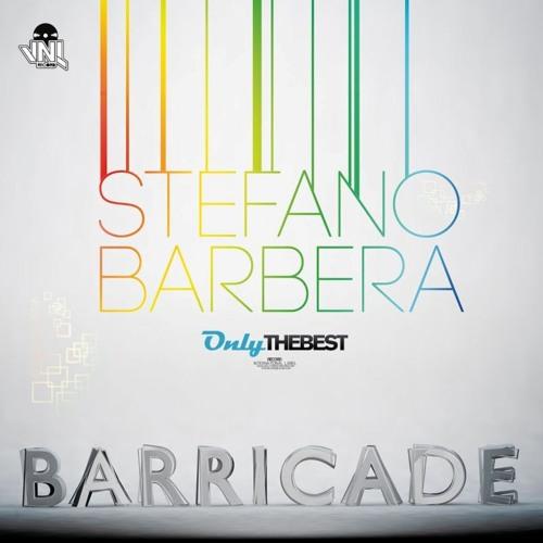 110# Stefano Barbera - Barricade (Original Mix) [ Only the Best Record international ]