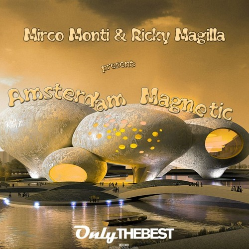 111# Mirco Monti & Ricky Magilla - Amsterdam Magnetic [ Only the Best Record international ]