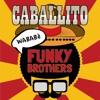 112# Funky Brothers - Caballito (Wababè) [ Only the Best Record international ]