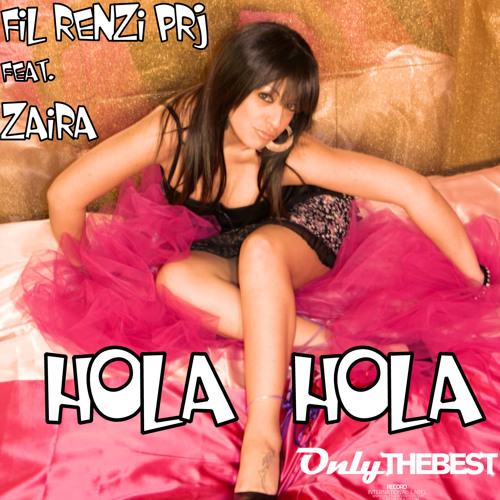 113# Fil Renzi Project feat. Zaira - Hola Hola (Original Mix) [ Only the Best Record international ]