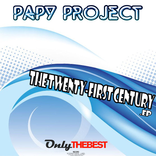 114# Papy Project - The Twenty-First Century (Original Mix) [ Only the Best Record international ]
