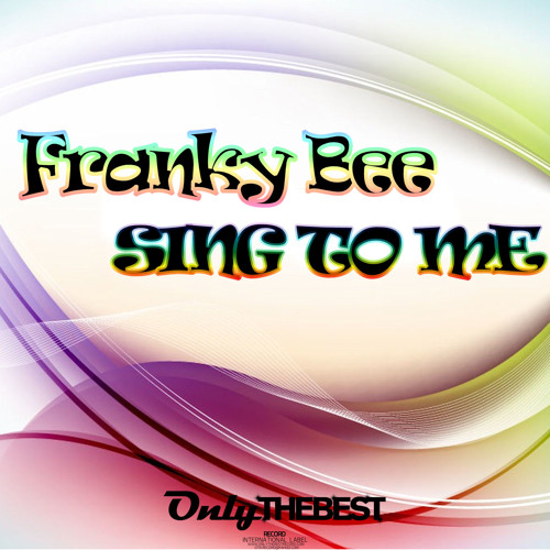 115# Franky Bee - Sing to Me (Club Mix) [ Only the Best Record international ]