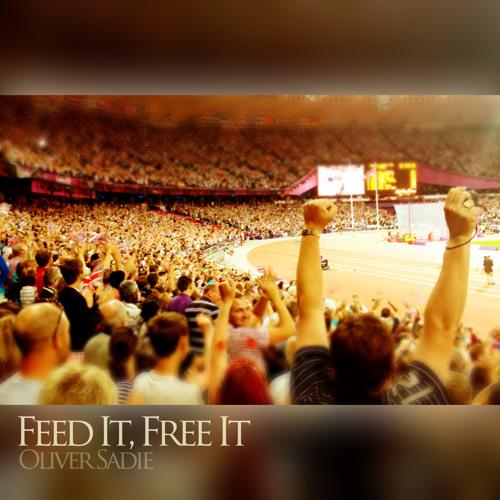 Oliver Sadie — Feed It, Free It