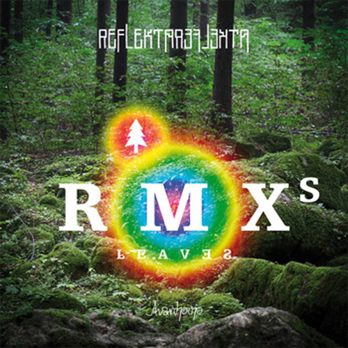 ReflektaReflekta - Leaves (Achterbahn D'Amour Remix) - FREE DOWNLOAD