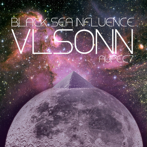 VLSONN - Black Sea Influence (HxdB, Sleepyhead & Cure RMX) : Aufect - AUF007