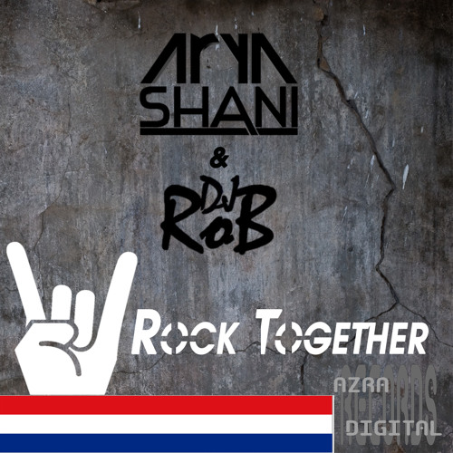 Arya Shani & Rob - Rock Together (Original Mix) SNIP [Azra Digital Records]
