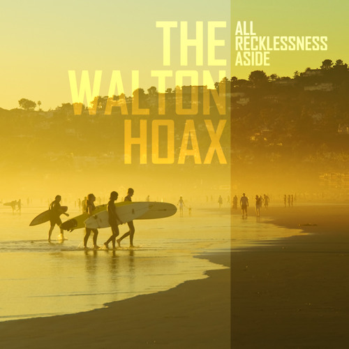 The Walton Hoax - All Recklessness Aside (Galimatias Remix)