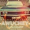 D Flex & @MoeSBW - Awuchey  (Prod by Mobeatz)